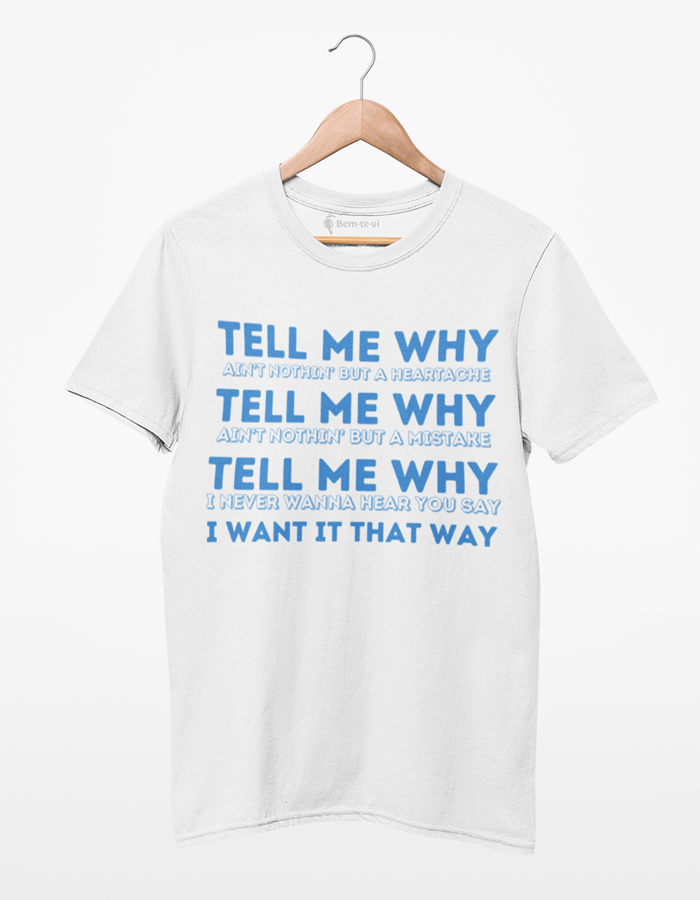 Camiseta Tell Me Why