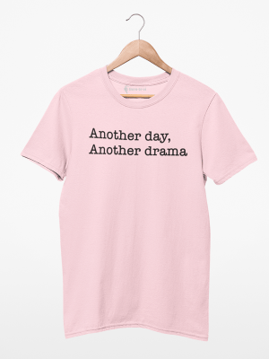 Camiseta Another Day Another Drama