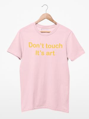 Camiseta Don't Touch It's Art