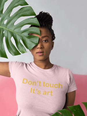 Camiseta Don't Touch It's Art