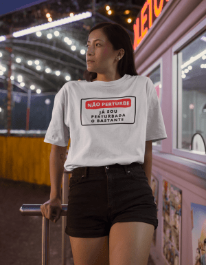 Camiseta Já Sou Perturbada