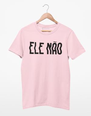 Camiseta Ele Não
